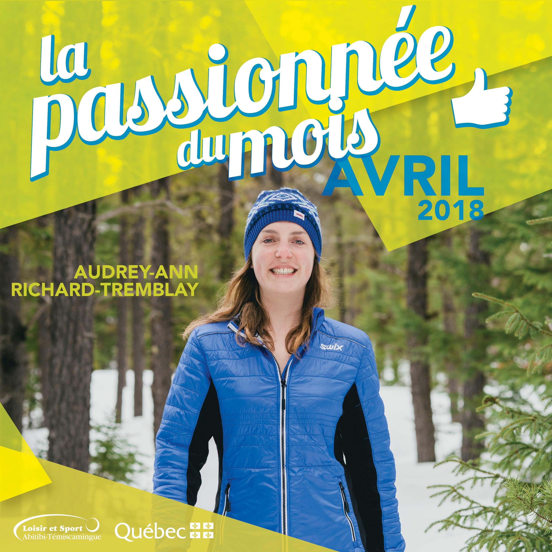 La passionnée du mois d'avril : Audrey-Ann Richard-Tremblay
