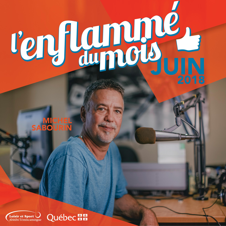 L'enflammé du mois de juin: Michel Sabourin