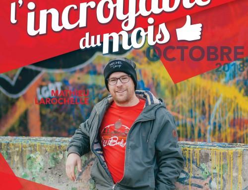 L'incroyable du mois: Mathieu Larochelle